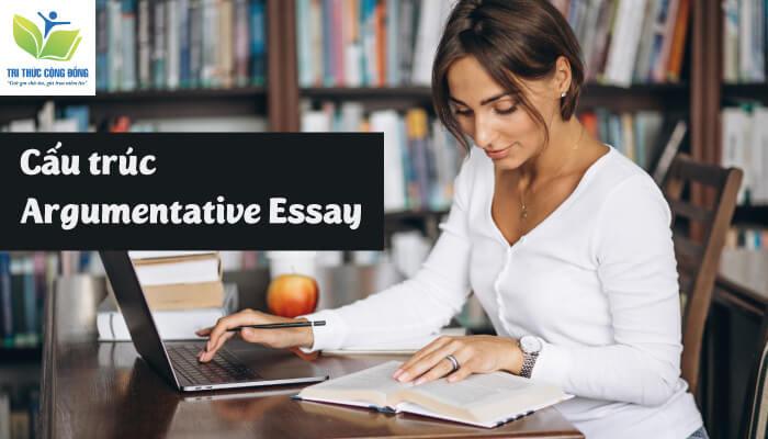 Cấu trúc Argumentative Essay