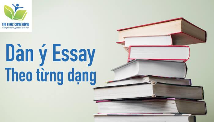 Dàn ý essay theo từng dạng