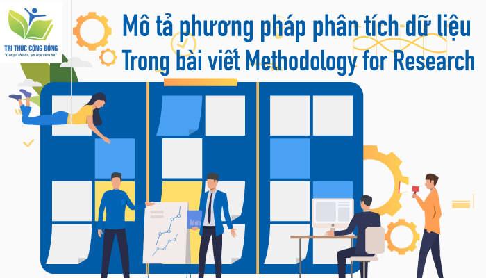 Mô tả phương pháp phân tích dữ liệu trong bài viết methodology for research