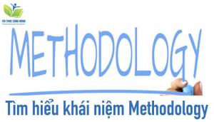 Methodology Là Gì? Hướng Dẫn Cách Viết Research Methodology