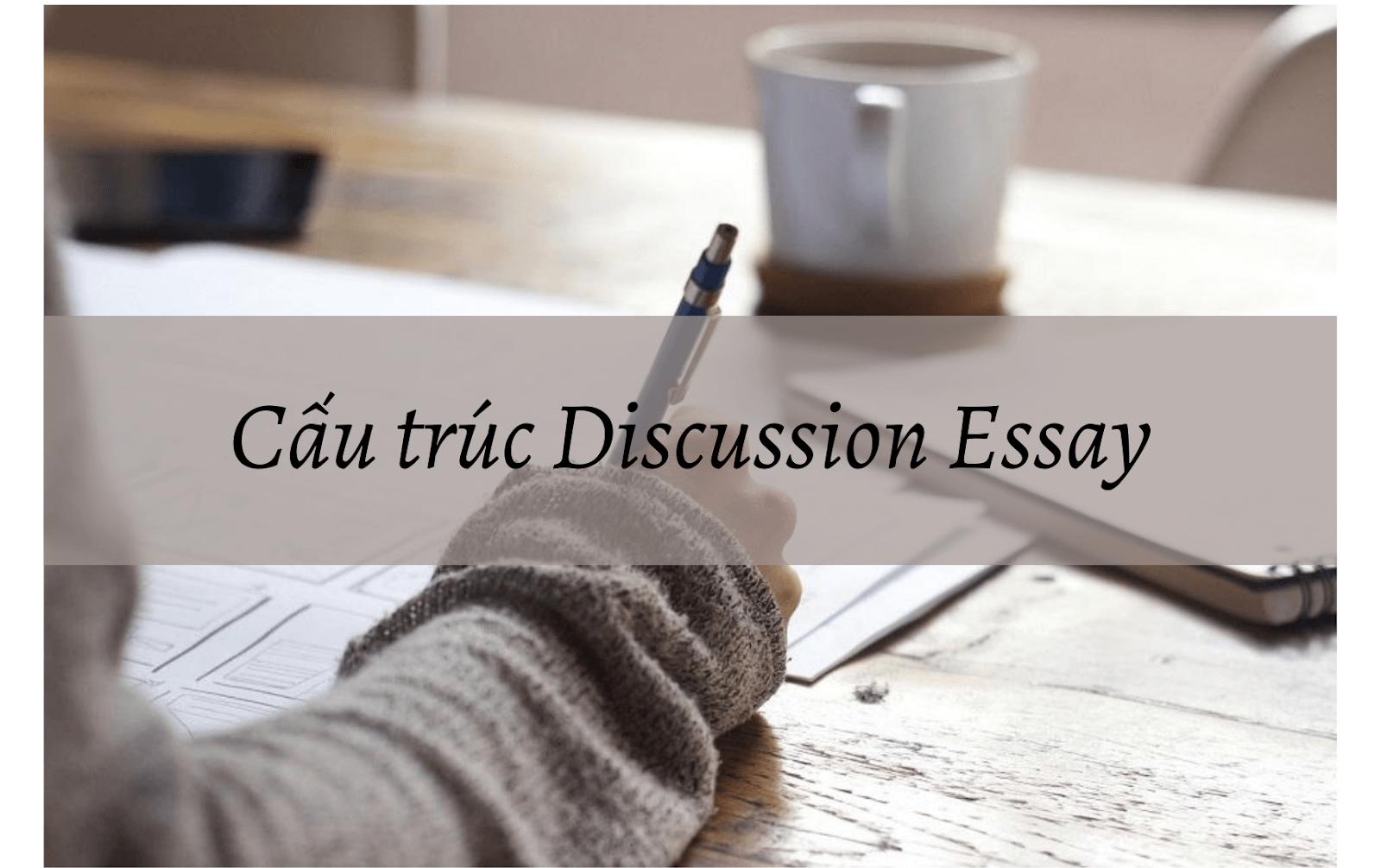 Cấu trúc của bài Discussion Essay