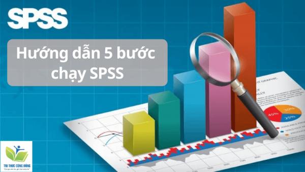 Hướng dẫn cách chạy SPSS toàn tập (Update 2021)