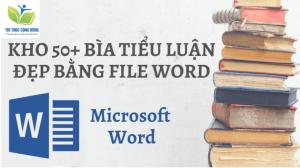 Download 50 mẫu bìa tiểu luận file word miễn phí