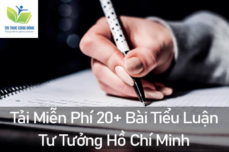 Tải Miễn Phí 20+ Bài Tiểu Luận Tư Tưởng Hồ Chí Minh