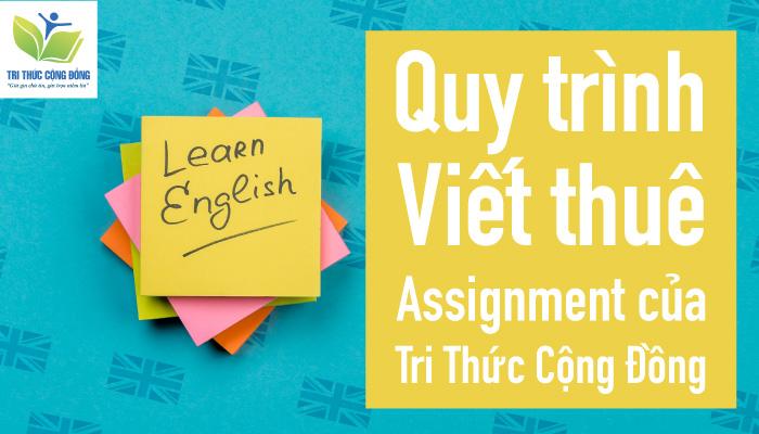 Quy trình viết thuê Assignment của Tri Thức Cộng Đồng