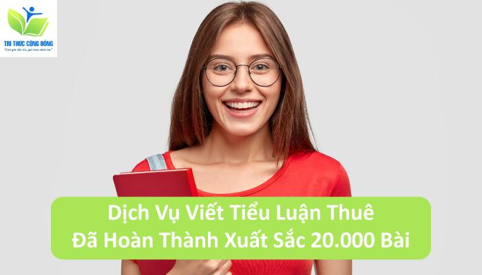 Dịch Vụ Viết Tiểu Luận Thuê- Đã Hoàn Thành Xuất Sắc 20.000 Bài