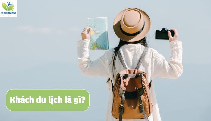 Khách du lịch là gì và cách phân loại khách du lịch