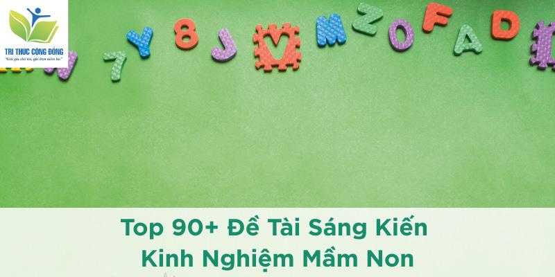 Top 90+ Đề Tài Sáng Kiến Kinh Nghiệm Mầm Non