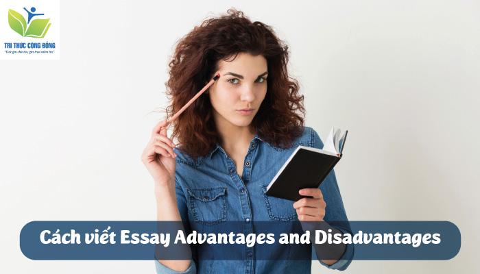 Hướng Dẫn Cách Viết Essay Advantages And Disadvantages