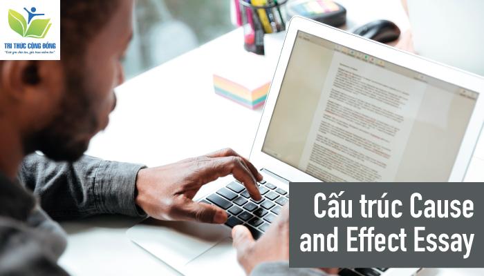Cấu trúc bài cause and effect essay