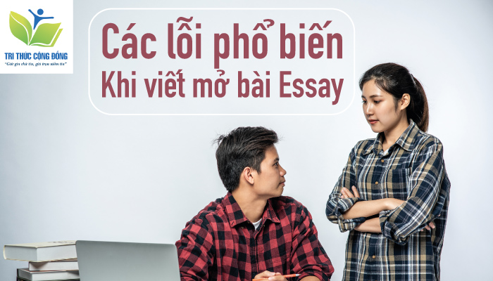 Các lỗi phổ biến khi viết mở bài essay