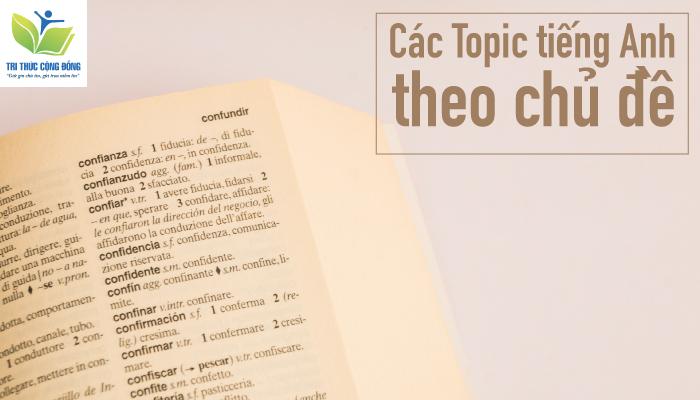 Các topic tiếng Anh theo chủ đề