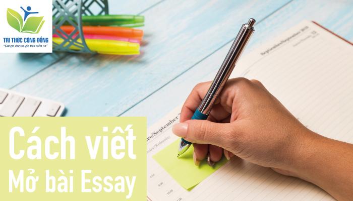 Hướng Dẫn Cách Viết Mở Bài Essay Ăn Điểm Tối Đa