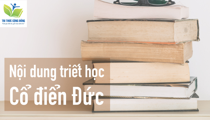 Ảnh 2: Nội dung triết học cổ điển Đức