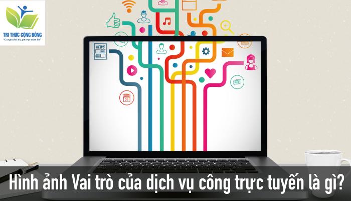 Hình ảnh Vai trò của dịch vụ công trực tuyến là gì?