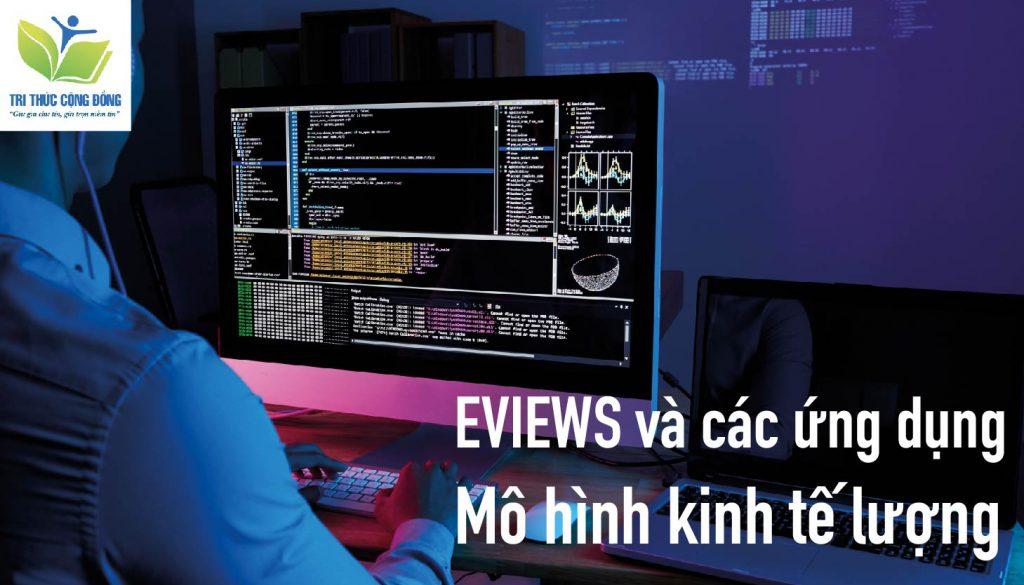 Eviews và các ứng dụng mô hình kinh tế lượng