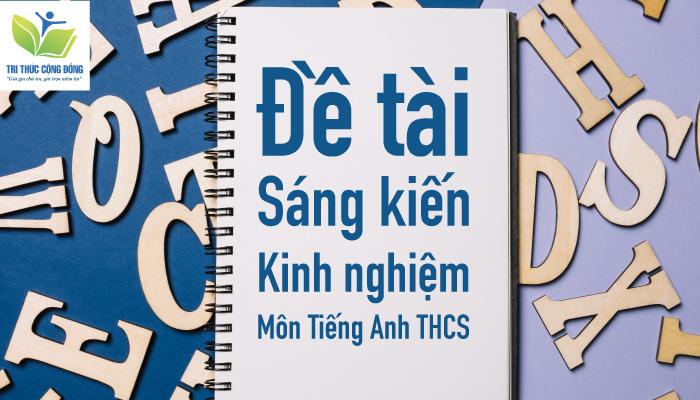 Hình ảnh Đề tài sáng kiến kinh nghiệm môn tiếng anh THCS