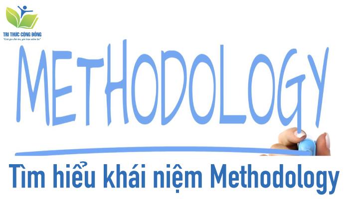 Hình ảnh Tìm hiểu khái niệm Methodology