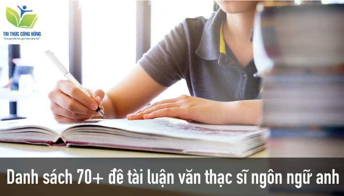 Danh sách 70+ đề tài luận văn thạc sĩ ngôn ngữ anh