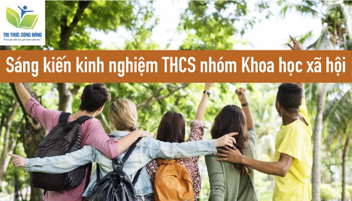 Sáng kiến kinh nghiệm THCS nhóm Khoa học xã hội