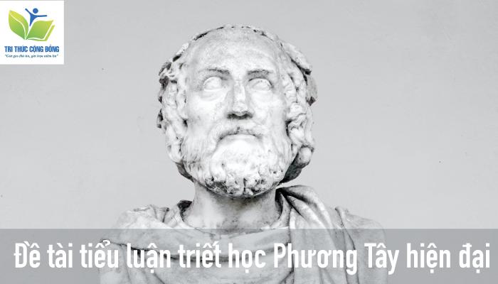 Danh sách 75+ đề tài triết học phương Tây hiện đại hay nhất