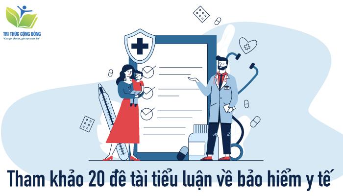 Tham khảo 20 đề tài tiểu luận về bảo hiểm y tế