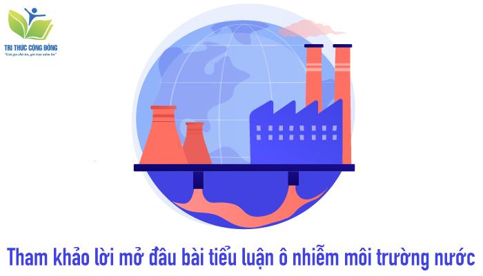 Tham khảo lời mở đầu bài tiểu luận ô nhiễm môi trường nước