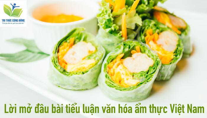 Lời mở đầu bài tiểu luận văn hóa ẩm thực Việt Nam