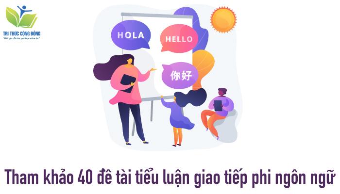 Tham khảo 40 đề tài tiểu luận giao tiếp phi ngôn ngữ